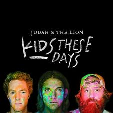 Kids These Days 0737534399675 by Judah & The Lion CD