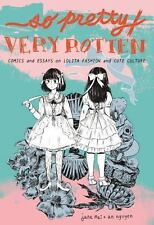 So Pretty / Very Rotten: Comics and Essays on Lolita Fashion and Cute Culture...