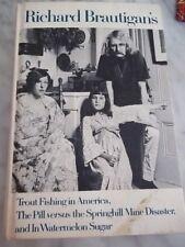 Richard Brautigan's Trout Fishing in America, The Pill Versus...Watermelon Sugar