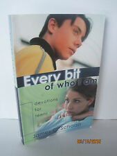 Every Bit of Who I Am: Devotions For Teens by James Calvin Schaap