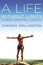 A Life Without Limits: A World Champions Journey by Chrissie Wellington