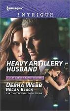 Heavy Artillery Husband - Acceptable - Webb, Debra - Mass Market Paperback