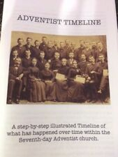 ADVENTIST TIMELINE BOOK~Step-by-Step~What Has Happened to the Adventist Church?