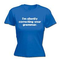 Im Silently Correcting Your Grammar WOMENS T-SHIRT Teacher Funny birthday gift