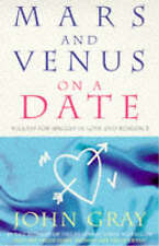 Mars And Venus On A Date: A Guide to Romance: 5 Steps to Success in Love and Rom