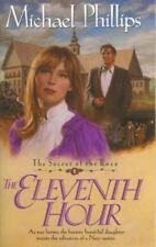 The Eleventh Hour (Secret of the Rose #1) by Michael Phillips
