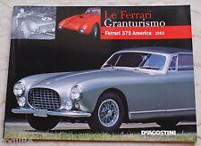 Le Ferrari Granturismo - Numero  61 - Ferrari 375 America 1953 - De Agostini