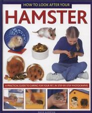 How to Look after Your Hamster : A Practical Guide to Caring for Your Pet, in...