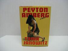 Peyton Amberg : A Novel by Tama Janowitz (2003, Hardcover, Revised)