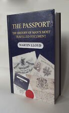 The Passport, The History of Man's Most Travelled Document, Hardback book.