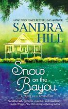 Snow on the Bayou: A Tante Lulu Adventure by Sandra Hill