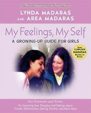 My Feelings, My Self: A Growing-Up Journal for Girls, Second Edition (What's Hap