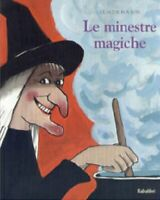 571203 791978 Libri Claude Boujon - Le Minestre Magiche. Ediz. Illustrata