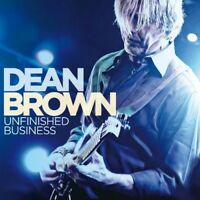 DEAN BROWN - UNFINISHED BUSINESS  CD NEW+