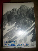 LA META E' OLTRE LA VETTA - 30 ANNI DI VITA 1948 - 1978 - BERGAMO (OB)