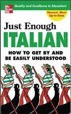 NEW - Just Enough Italian (Just Enough Phrasebook Series) by Ellis, D.L.