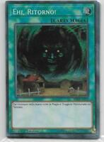 YU-GI-OH! EHI, RITORNO! MP18-IT210 RARA SEGRETA THE REAL_DEAL SHOP