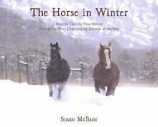 The Horse in Winter : How to Care for Your Horse (Hardcover) NICE