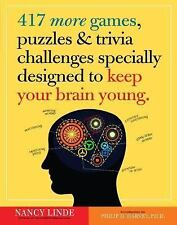 417 More Games, Puzzles & Trivia Challenges Specially Designed to Keep Your Brai
