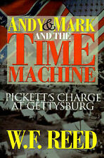 Andy & Mark and the Time Machine: Pickett's Charge at Gettysburg by Wilfred Reed