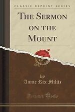 The Sermon on the Mount (Classic Reprint) by Annie Rix Militz (2015, Paperback)