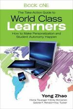 The Take-Action Guide to World Class Learners Book 1: How to Make