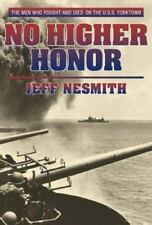 No Higher Honor: The USS Yorktown at the Battle of Midway by Jeff Nesmith HCDJ