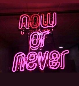 """NOW OR NEVER"" Glass Neon Sign/Light/Lamp Custom Made"