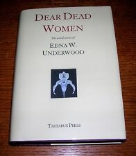 DEAR DEAD WOMEN EDNA W. UNDERWOOD TARTARUS PRESS LTD HC 300 COPIES