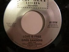 GREG SANDERS & THE HOLLYWOOD SINGERS CHANGE YOUR WAYS / LOVE IS FREE 45 RPM N/M