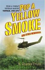 Pop a Yellow Smoke and Other Memories: A Marine's Poignant and Humorous Stories