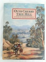 Over Cherry Tree Hill by Margaret Piddington - Mudgee Sofala Rylstone SCARCE