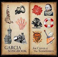 Craven,Joe & Sometimers - Garcia Songbook [New CD]