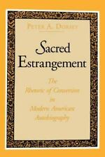 Sacred Estrangement: The Rhetoric of Conversion in Modern American Aut-ExLibrary