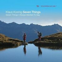Klaus Koenig Seven Things - Seven Things I Always Wanted To Say [CD]