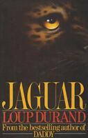 Popular Fiction,Hardcover/Dustjacket , JAGUAR by LOUP DURAND