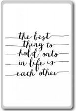 The Best Thing To Hold Onto In Life Is Each Other - motivational inspirationa...