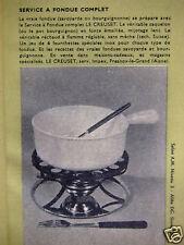 PUBLICITÉ 1962 LE CREUSET SERVICE A FONDUE COMPLET CAQUELON FONTE - ADVERTISING