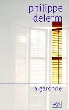 A Garonne.Philippe DELERM.Nil Editions D002