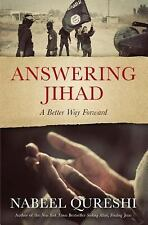 Answering Jihad : A Better Way Forward by Nabeel Qureshi (2016, Paperback)