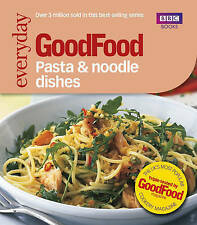 Good Food: Pasta and Noodle Dishes: Triple-tested Recipes, New Book