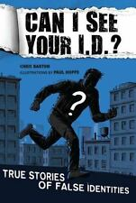 Can I See Your I.D.?: True Stories of False Identities-ExLibrary