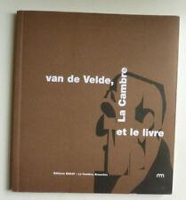VAN DE VELDE , LA CAMBRE ET LE LIVRE Ed ENSAV LA CAMBRE   2007 1/500