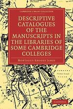 Descriptive Catalogues of the Manuscripts in the Libraries of Some Cambridge...