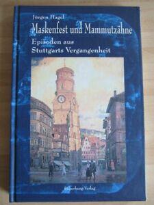Maskenfest und Mammutzähne Jütgen Hagel Episoden Stuttgart Vergangenheit