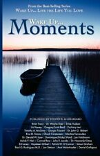 Wake up Live the Life You Love : Wake up Moments by E, Steven
