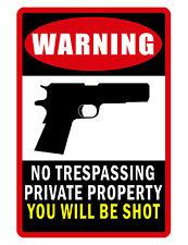 """No Trespassing Sign 'You Will Be Shot"""" Aluminum Hi Gloss No Rust Full Color #002"""
