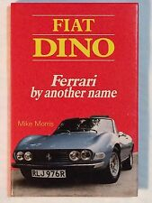 FIAT DINO: Ferrari By Another Name - Mike Morris (Hardback, 1989) Rare US SELLER