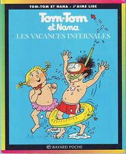 Tom-tom et Nana n° 5  Les Vacances Infernales * Bayard * BD Jeunesse
