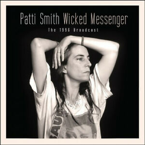 Wicked Messenger * by Patti Smith